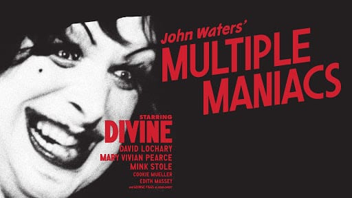 Movies That Will Corrupt You - Multiple Maniacs!